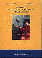 Glossario delle tecniche artistiche e del restauro